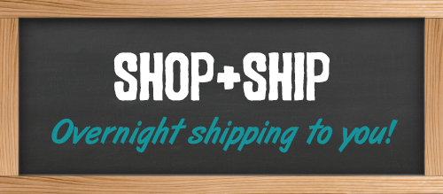 Shop and Ship - Overnight shipping to your door